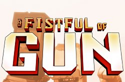 A Fistful of Gun