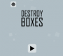 Destroy Boxes