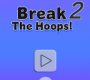 Break The Hoops 2