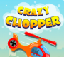 Crazy Chopper