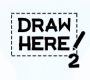 Draw Here 2